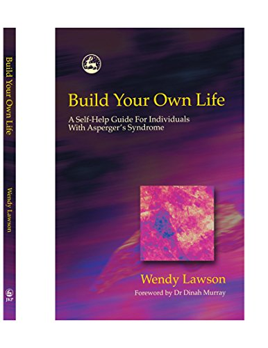 9781849853095: Build Your Own Life: A Self-Help Guide For Individuals With Asperger Syndrome