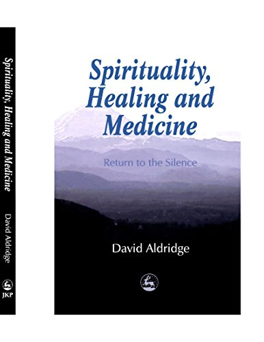 9781849853101: Spirituality, Healing and Medicine: Return to the Silence