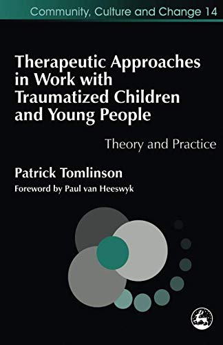 9781849853125: Therapeutic Approaches in Work with Traumatised Children and Young People: Theory and Practice (Therapeutic Communities)