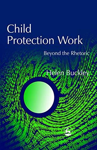 9781849853156: Child Protection Work: Beyond the Rhetoric
