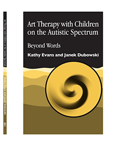 9781849853460: Art Therapy with Children on the Autistic Spectrum: Beyond Words