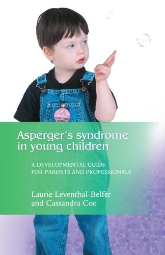 9781849853507: Asperger's Syndrome in Young Children: A Developmental Guide for Parents and Professionals
