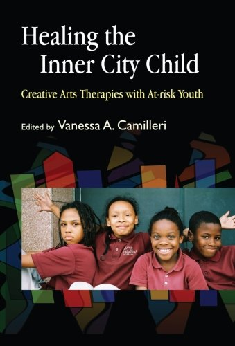 9781849853576: Healing the Inner City Child: Creative Arts Therapies with At-risk Youth