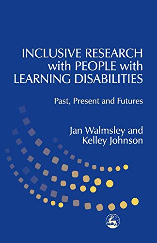 9781849853705: Inclusive Research with People with Learning Disabilities: Past, Present and Futures