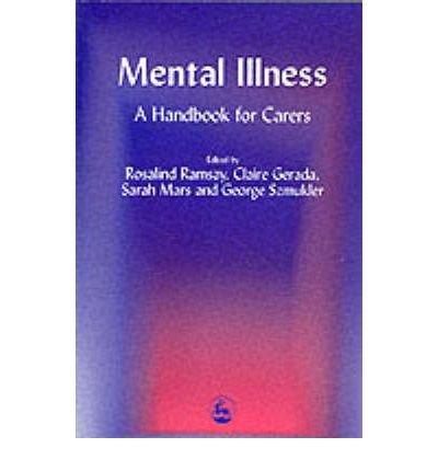 9781849854016: Mental Illness: A Handbook for Carers