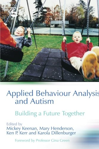 9781849854030: Applied Behaviour Analysis and Autism: Building A Future Together