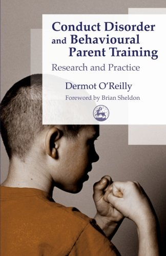 9781849854375: Conduct Disorder and Behavioural Parent Training: Research and Practice