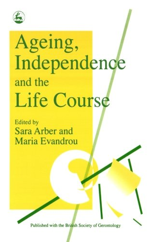 9781849854719: Ageing, Independence and the Life Course