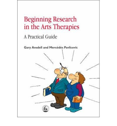 9781849854924: Beginning Research in the Arts Therapies