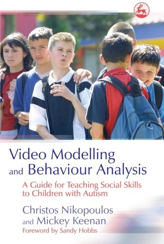 9781849854948: Video Modelling and Behaviour Analysis: A Guide for Teaching Social Skills to Children with Autism