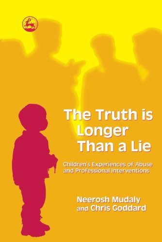 9781849855082: The Truth is Longer Than a Lie: Children's Experiences of Abuse and Professional Interventions