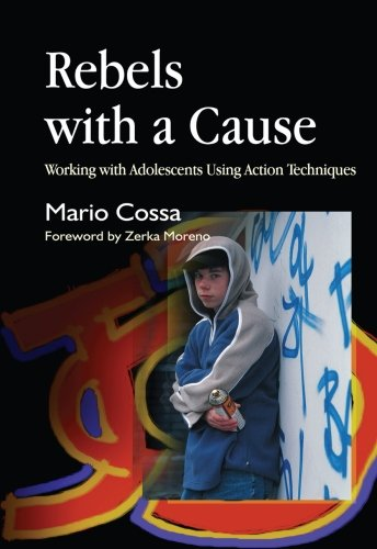 9781849855303: Rebels with a Cause: Working with Adolescents Using Action Techniques