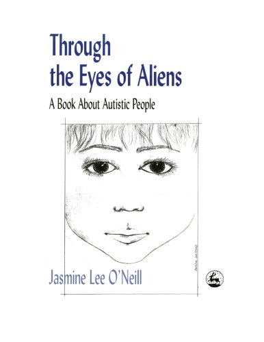 9781849855860: Through the Eyes of Aliens: A Book about Autistic People