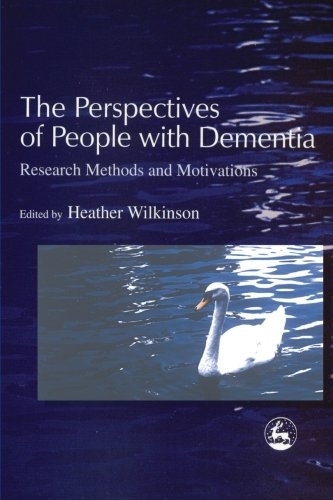 9781849855990: The Perspectives of People with Dementia: Research Methods and Motivations