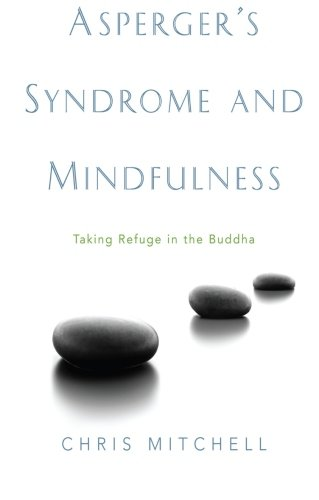 9781849856195: Asperger's Syndrome and Mindfulness: Taking Refuge in the Buddha