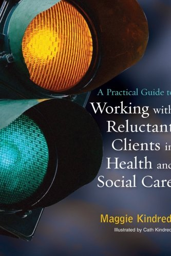 9781849856355: A Practical Guide to Working With Reluctant Clients in Health and Social Care