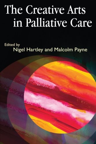 9781849856591: The Creative Arts in Palliative Care