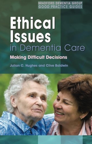 9781849856843: Ethical Issues in Dementia Care: Making Difficult Decisions (Bradford Dementia Group Good Practice Guides)