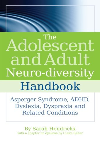 9781849857055: The Adolescent and Adult Neuro-diversity Handbook: Asperger Syndrome, ADHD, Dyslexia, Dyspraxia and Related Conditions