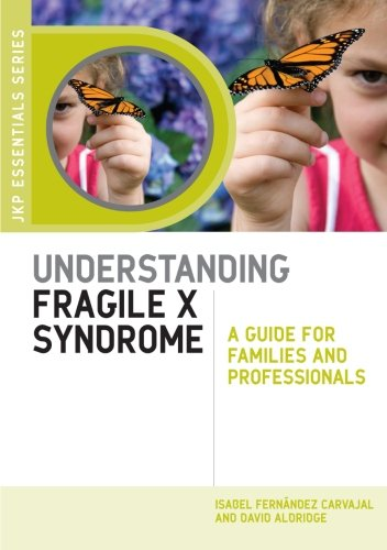 9781849857284: Understanding Fragile X Syndrome: A Guide for Families and Professionals (Jkp Essentials)
