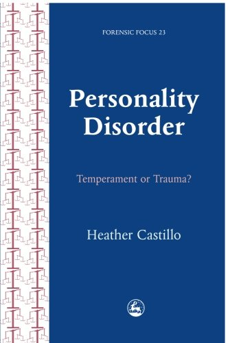 9781849857376: Personality Disorder: Temperament or Trauma? An Account of an Emancipatory Research Study Carried Out by Service Users Diagnosed with Perso (Forensic Focus)