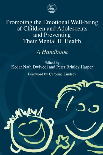 9781849857420: Promoting the Emotional Well-Being of Children and Adolescents and Preventing Their Mental Ill Health: A Handbook