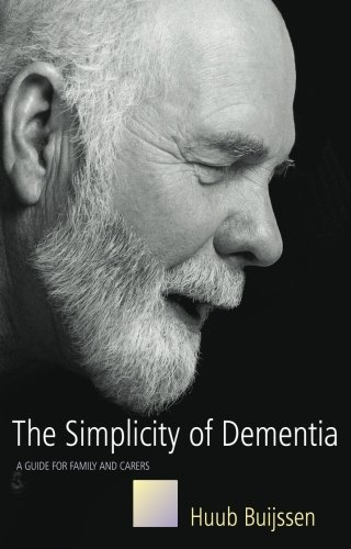 9781849857451: The Simplicity of Dementia: A Guide For Family And Carers