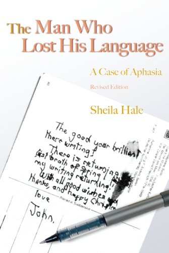 9781849857659: The Man Who Lost His Language: A Case of Aphasia