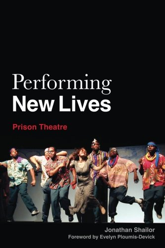 9781849857673: Performing New Lives: Prison Theatre