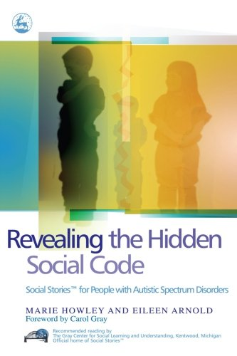 9781849857772: Revealing the Hidden Social Code: Social Stories for People with Autistic Spectrum Disorders