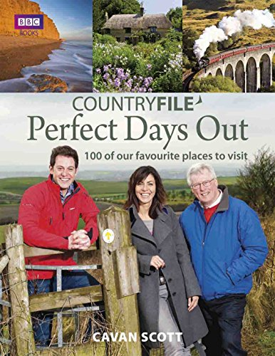 Countryfile Perfect Days Out: 100 of our: Cavan Scott