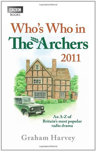 9781849900157: Who's Who in The Archers 2011: An A-Z of Britain's Most Popular Radio Drama