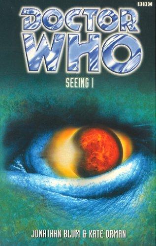 9781849901758: Seeing I. Jonathan Blum and Kate Orman (Doctor Who)