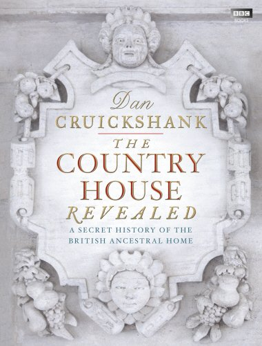 9781849902069: The Country House Revealed: A Secret History of the British Ancestral Home