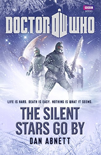 Doctor Who: The Silent Stars Go By (1849902437) by Dan Abnett