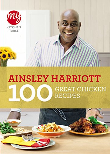 100 Great Chicken Recipes: Harriott, Ainsley