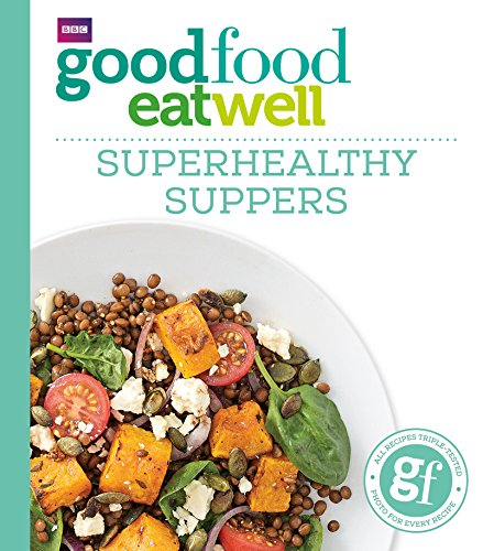 Good Food: Superhealthy Suppers: Anonymous; Good Food Magazine