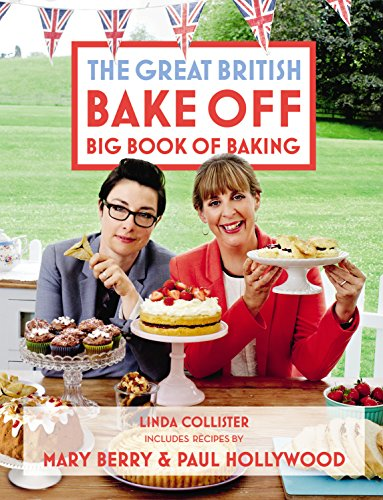 Great British Bake Off: Big Book of Baking: Collister, Linda