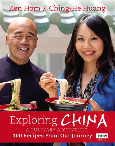 9781849904988: Exploring China: A Culinary Adventure: 100 Recipes from Our Journey