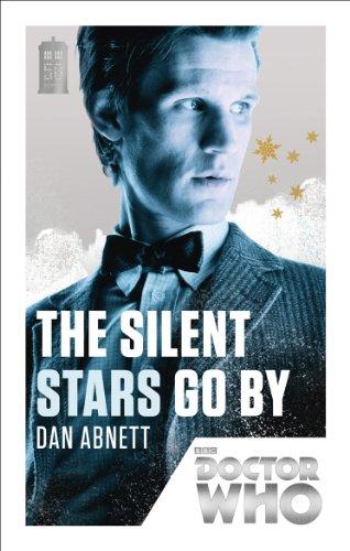 Doctor Who: The Silent Stars Go By: Dan Abnett