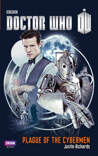 Doctor Who: Plague of the Cybermen: Justin Richards