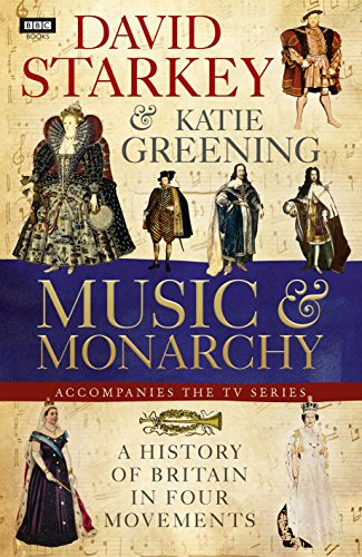 David Starkey's Music and Monarchy *** SIGNED *** | A History of Britain in Four Movements: ...