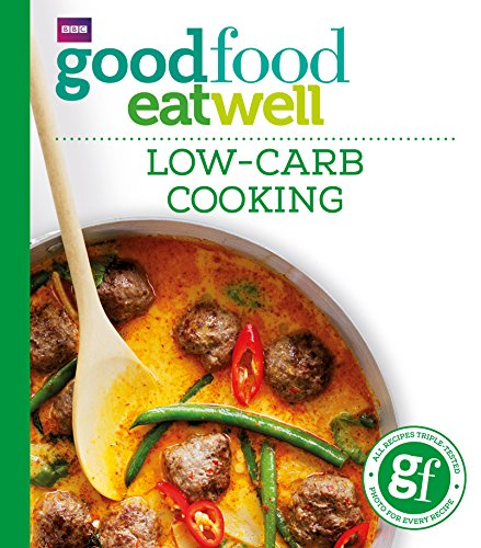 9781849906258: Good Food: Low-Carb Cooking (Everyday Goodfood)
