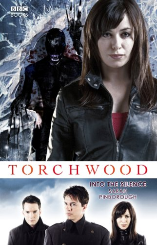 Torchwood: Into The Silence: Pinborough, Sarah