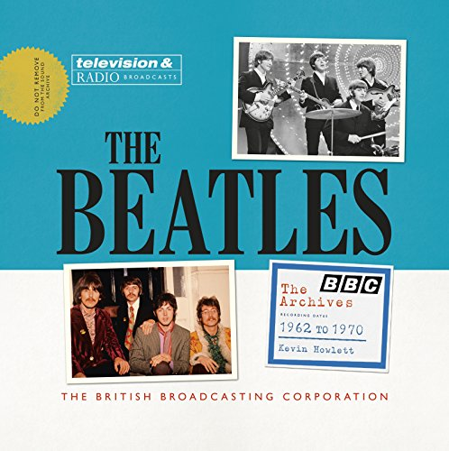 9781849906890: The Beatles. The BBC Archives. 1962 To 1970 (BBC Books)