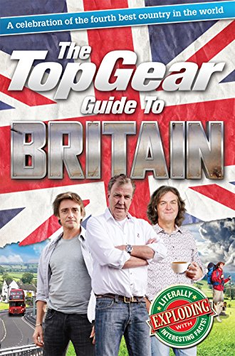 9781849906906: The Top Gear Guide to Britain: A celebration of the fourth best country in the world