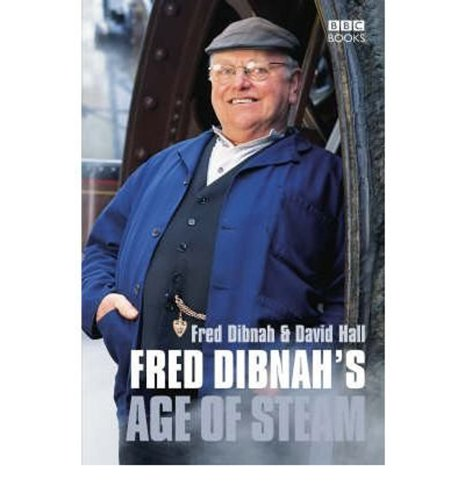 9781849906975: Fred Dibnah's Age of Steam