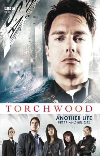TORCHWOOD: ANOTHER LIFE (1849907099) by Peter Anghelides