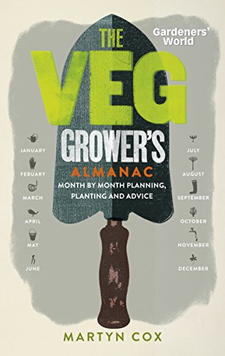 9781849907828: Gardeners' World: The Veg Grower's Almanac: Month by Month Planning and Planting