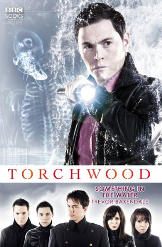 Torchwood: Something in the Water: Baxendale, Trevor
